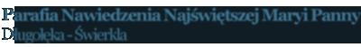Parafia Nawiedzenia Najświętszej Maryi Panny – Długołęka Świerkla